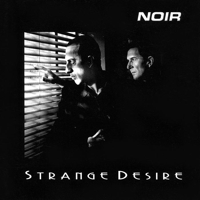 Noir. Strange Desire 2013 Audio CD