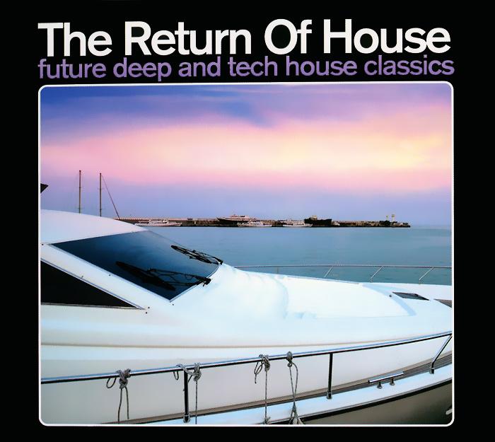 The Return Of House. Future Deep And Tech House Classics (2 CD) 2013 2 Audio CD