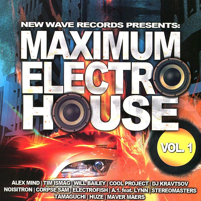 Maximum Electro House. Vol. 1 2013 Audio CD