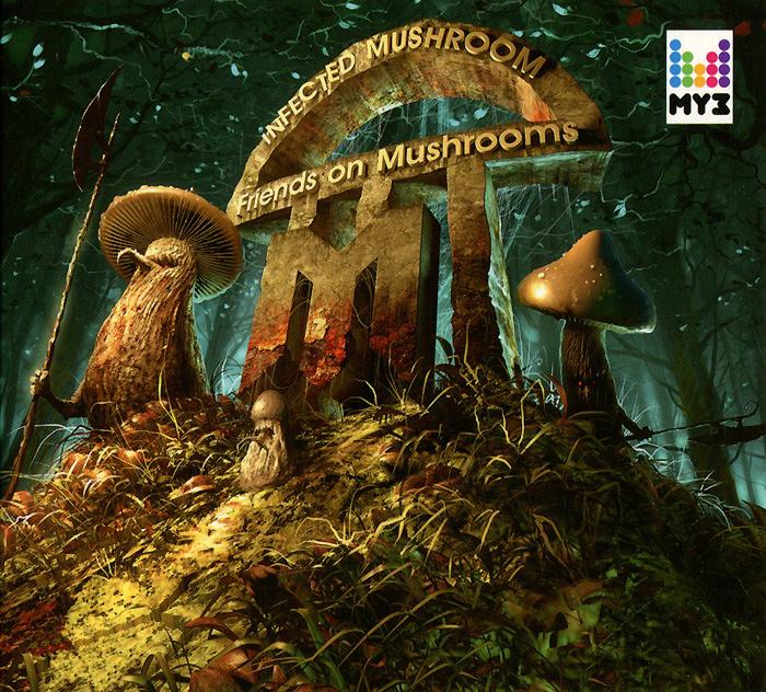 Infected Mushroom. Friends On Mushrooms 2013 Audio CD