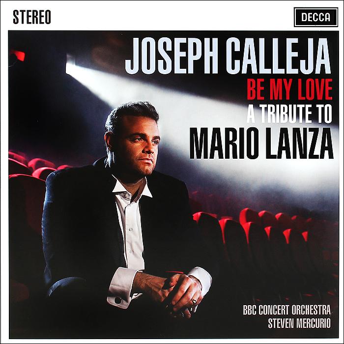 Joseph Calleja. Be My Love - A Tribute To Mario Lanza (LP)