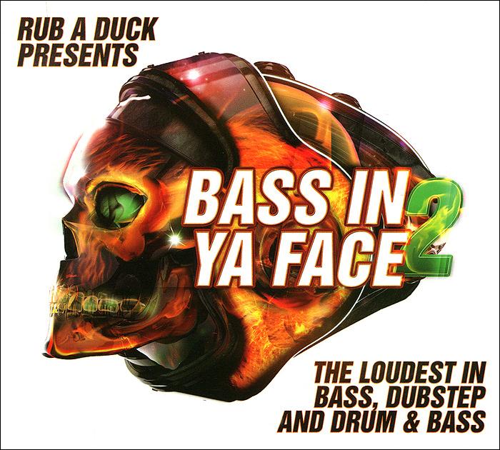 Rub A Duck Presents. Bass In Ya Face 2 2013 Audio CD