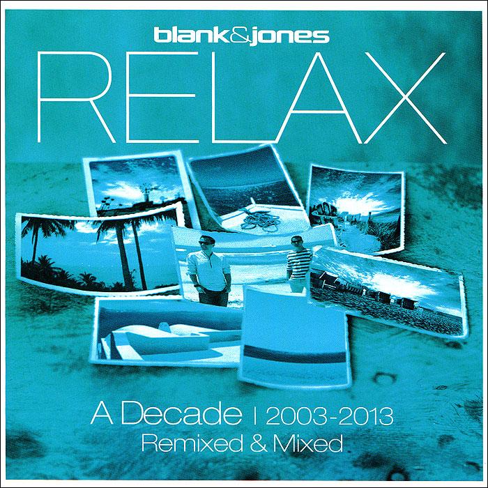 Blank & Jones. Relax. A Decade 2003-2013 Remixed & Mixed (2 CD) 2 Audio CD