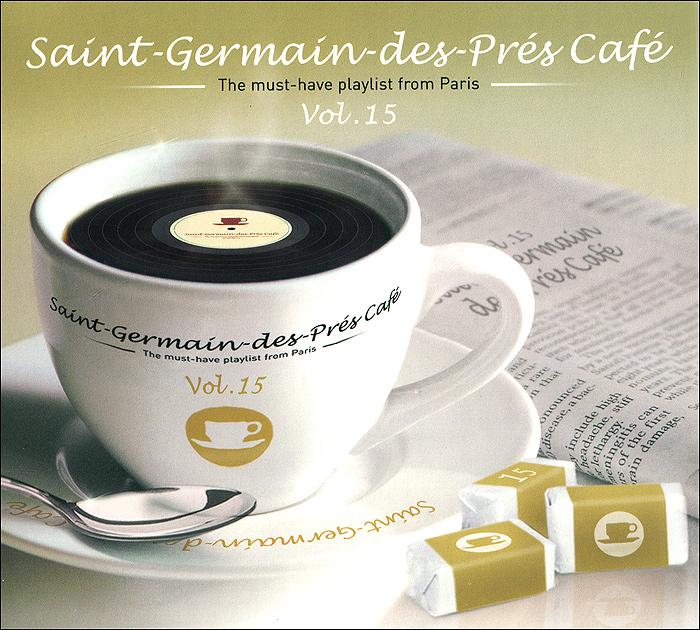Saint-Germain-Des-Pres Cafe. The Must-Have Playlist From Paris. Vol. 15 (2 CD) 2013 2 Audio CD