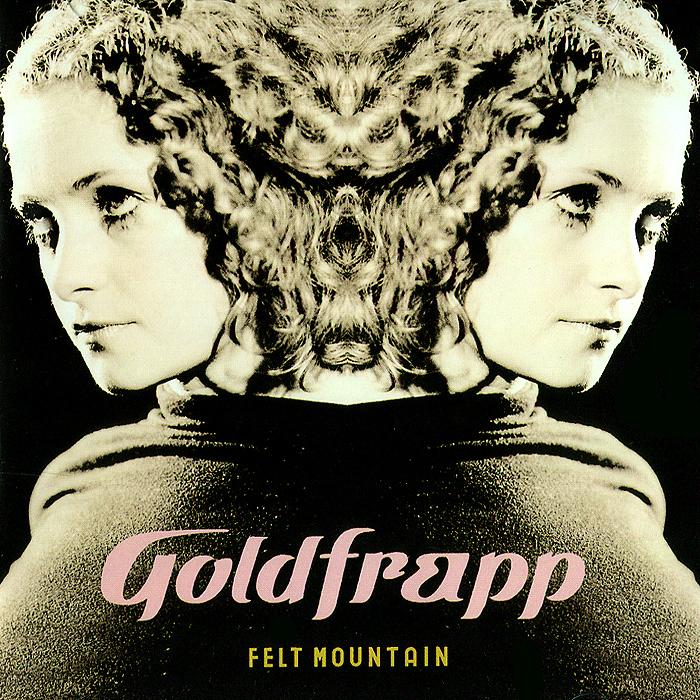 Goldfrapp. Felt Mountain