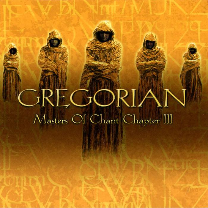 Gregorian. Masters Of Chant Chapter III