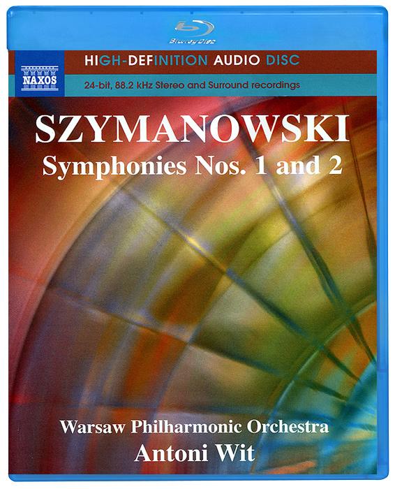 Szymanowski. Symphonies Nos. 1 And 2 (Blu-Ray Audio) 2007
