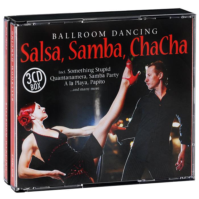 Ballroom Dancing. Salsa, Samba, ChaCha (3 CD)