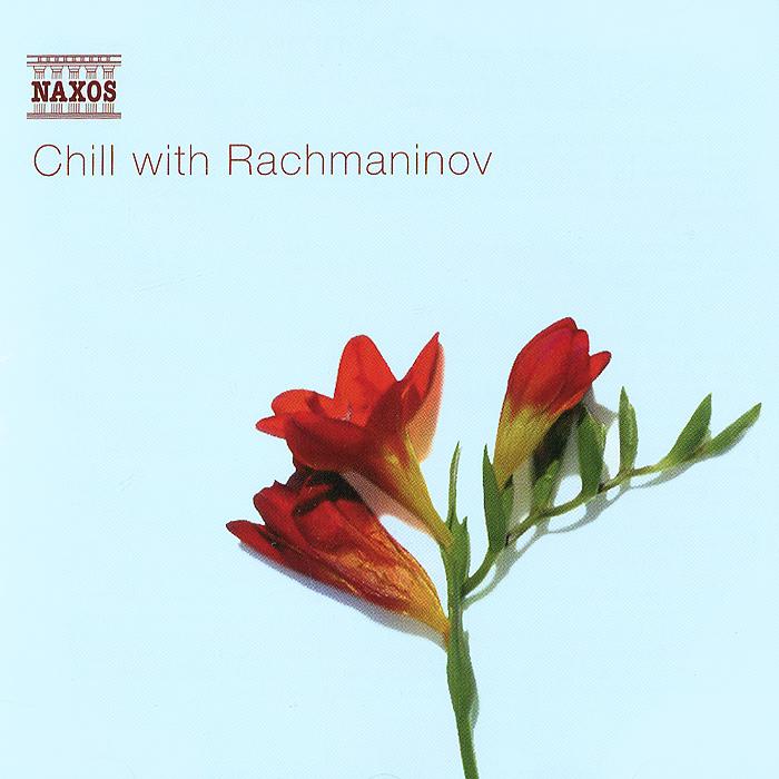 Chill With Rachmaninov 2001 Audio CD