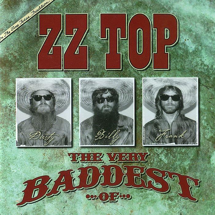 ZZ Top. The Very Baddest Of ZZ Top