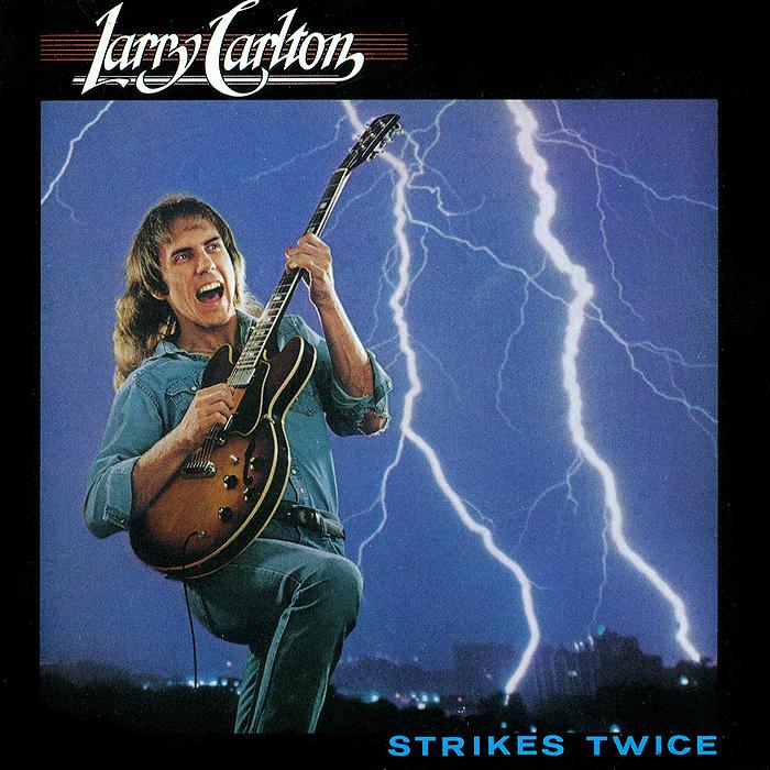 Larry Carlton. Strikes Twice