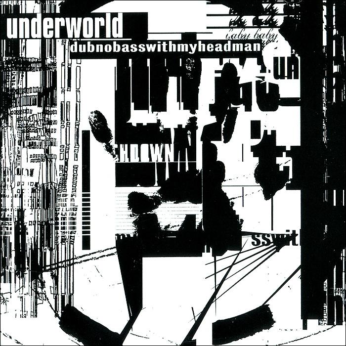 Underworld. Dubnobasswithmyheadman 2014 Audio CD