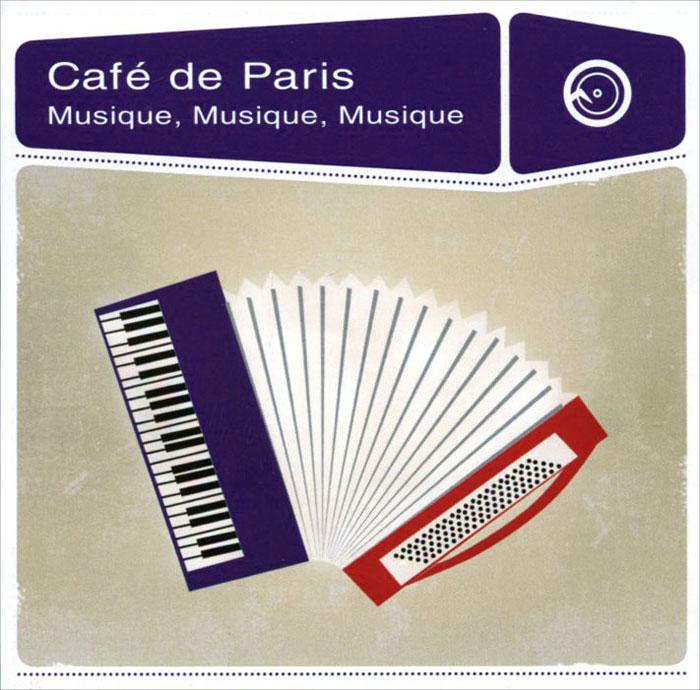 Cafe De Paris. Musique, Musique, Musique 2014 Audio CD