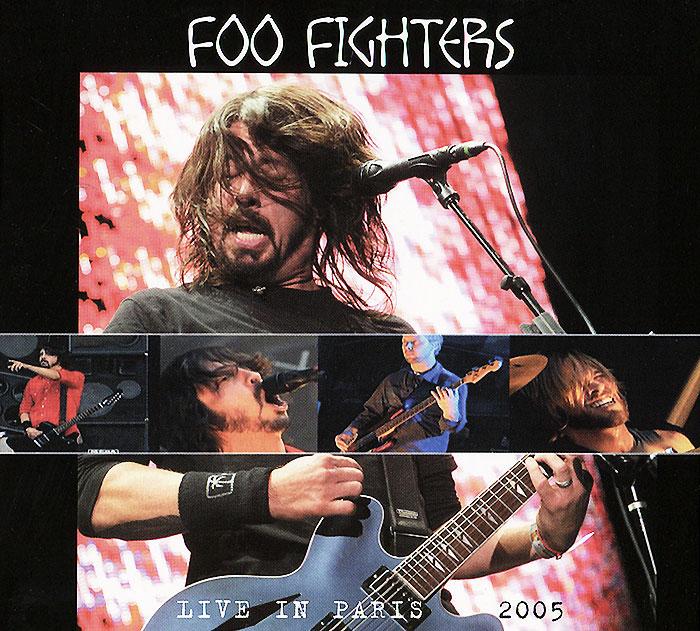 Foo Fighters. Live In Paris 2005