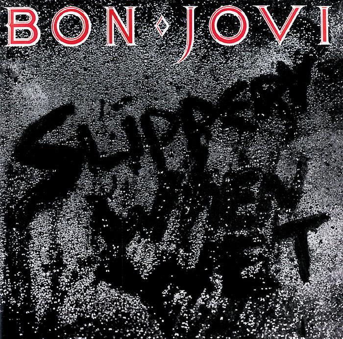 Bon Jovi. Slippery When Wet