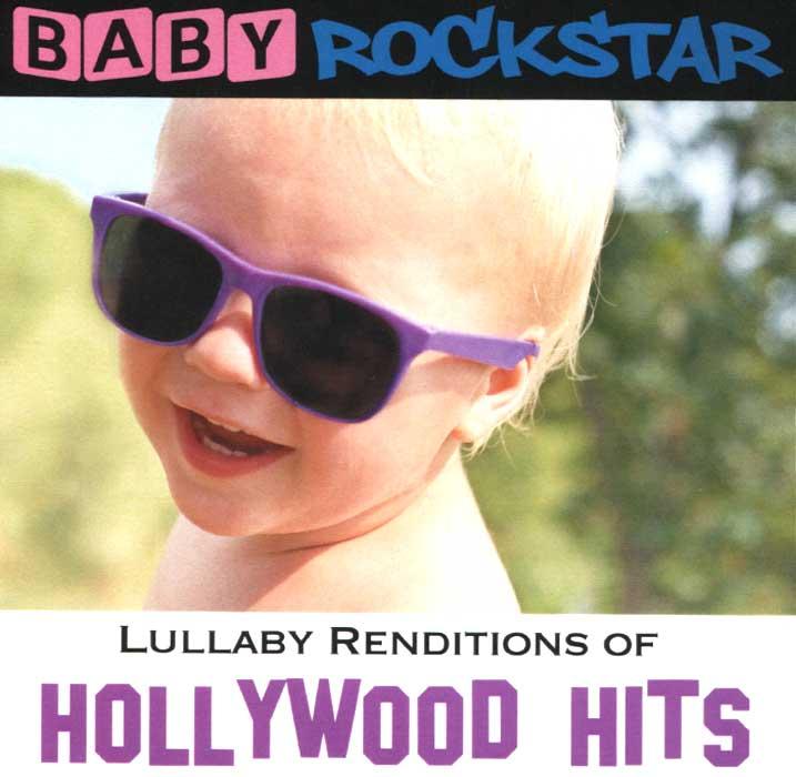 Zakazat.ru Baby Rockstar. Lullaby Renditions Of Hollywood Hits