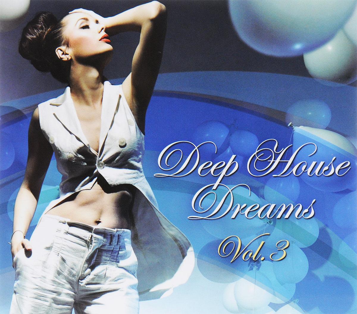Deep House Dreams. Vol. 3 (2 CD) 2015 2 Audio CD