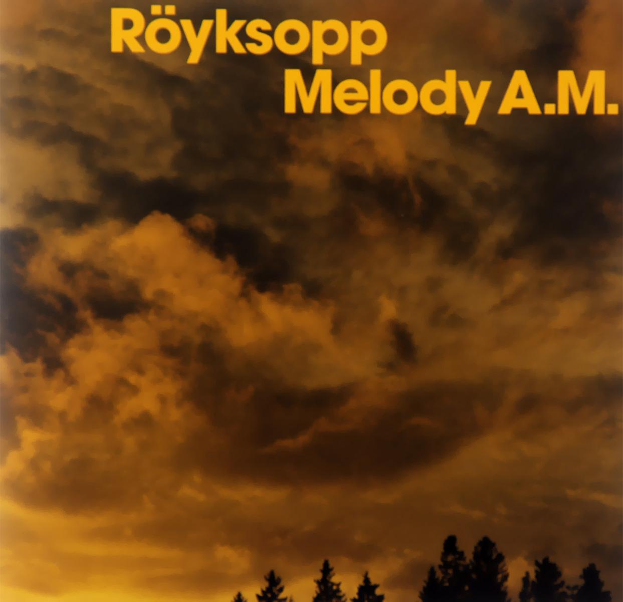 Royksopp. Melody A.M.