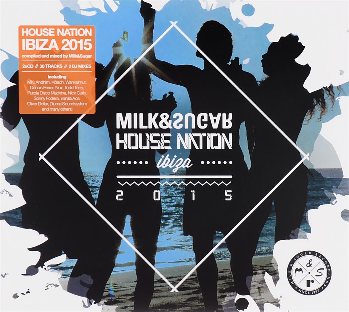 Milk & Sugar. House Nation Ibiza 2015 (2 CD) 2 Audio CD