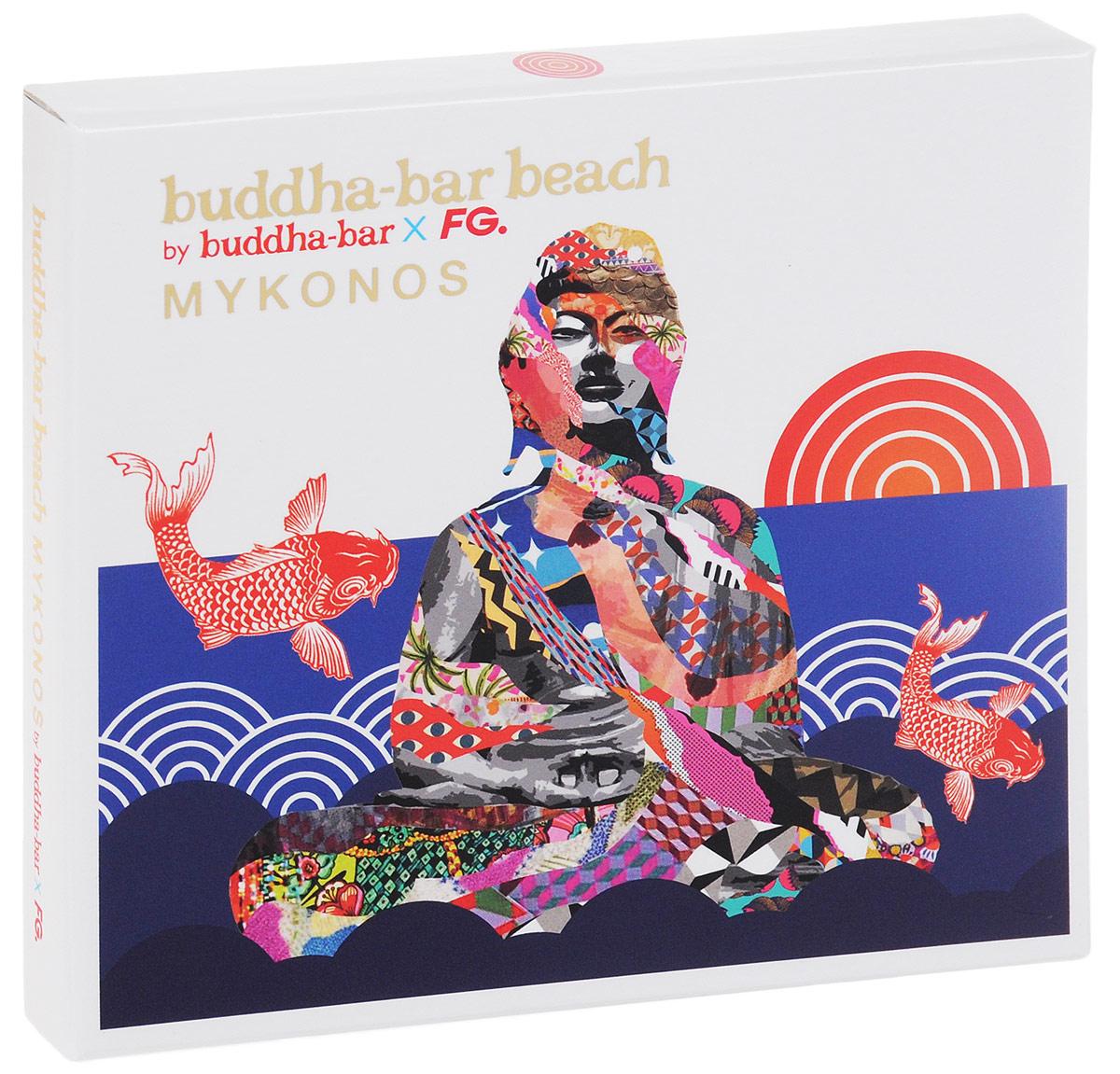 Buddha-Bar x FG. Buddha-Bar Beach. Mykonos 2015 Audio CD