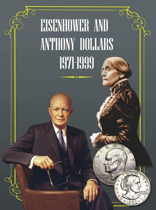 Альбом для долларов Сьюзен Энтони и Эйзенхауэра739Альбом для долларов Сьюзен Энтони и Эйзенхауэра Альбом содержит 22 ячейки для долларов Эйзенхауэра (из них одна запасная) и 12 ячеек для монет с портретом Сьюзен Б. Энтони. В альбом помещаются все доллары США 1971-1999 годов выпуска (кроме монет пруф), отчеканненные на всех трех монетных дворах (Филадельфия, Денвер, Сан-Франциско).