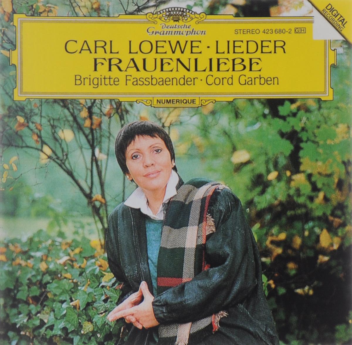 Brigitte Fassbaender. Cord Garben. Carl Loewe. Lieder / Frauenliebe