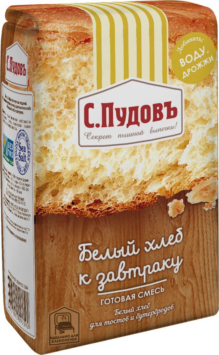"""С. Пудовъ Пудовъ """"Белый хлеб к завтраку"""" готовая смесь, 500 г 4607012291592"""