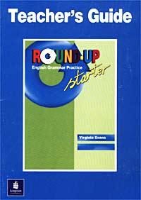 Round-Up Starter. English Grammar Practice. Teacher`s Guide