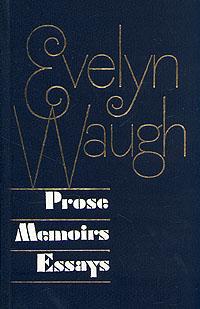 Evelyn Waugh. Prose. Memoirs. Essays