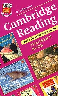 Cambridge Reading. Teacher\'s Book. Level 3. (Towards Independence) ( 5-7107-7382-4 )