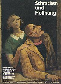 Schrecken und Hoffnung. Kunstler sehen frieden und krieg. Мир и война глазами художников