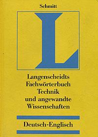 Langenscheidts Fachworterbuch Technik und angewandte Wissenschaften. Deutch - English