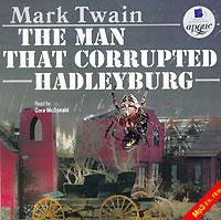 The Man that Corrupted Hadleyburg (аудиокнига MP3)