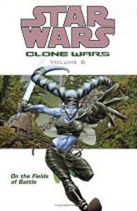 On the Fields of Battle (Star Wars: Clone Wars, Vol. 6)