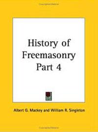 History of Freemasonry, Part 4. Albert G. MacKey