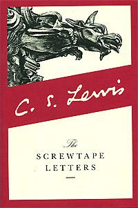 The Screwtape Letters. C. S. Lewis