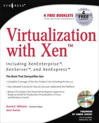 Virtualization with Xen: Including Xenenterprise, Xenserver, and Xenexpress