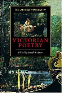 The Cambridge Companion to Victorian Poetry (Cambridge Companions to Literature)