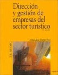 Direccion y gestion de empresas del sector turistico / Direction and Management of Toursim Sector Businesses (Economia Y Empresa / Economy and Business)