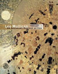 Lee Mullican: An Abundant Harvest of Sun