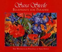 Sara Steele: Blueprints For Paradise