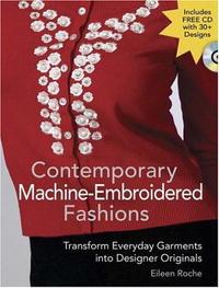 Contemporary Machine-embroidered Fashions: Transform Everday Garments into Designer Originals
