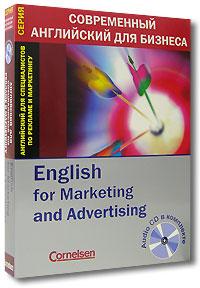 Английский для специалистов по рекламе и маркетингу / English for Marketing and Advertising (+ CD). Сили Гор