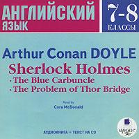 Sherlock Holmes. The Blue Carbuncle. The Problem of Thor Bridge (���������� MP3)
