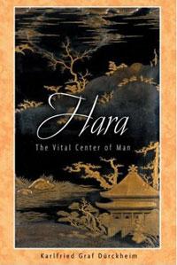 Hara: The Vital Center of Man. Karlfried Graf Durckheim