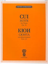 �. �. ���. ����� ��� ����������. ���. 21 / C. Cui. Suite. For Piano. Op. 21