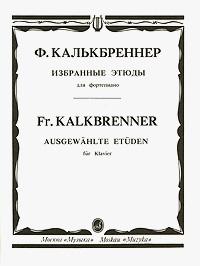 Ф. Калькбреннер. Избранные этюды для фортепиано
