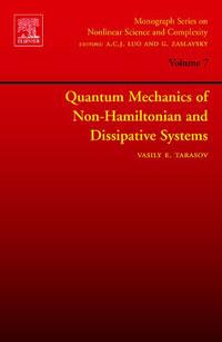 Quantum Mechanics of Non-Hamiltonian and Dissipative Systems, Volume 7