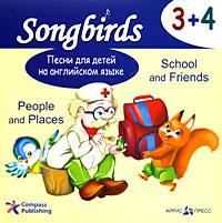 Песни для детей на английском языке. 3+4. People and Places. School and Friends (аудиокнига CD)