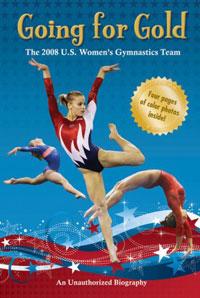 Going for Gold: The 2008 U.S. Women's Gymnastics Team